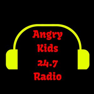 Angry Kids 24-7 Radio