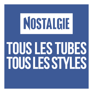 Nostalgie Tous les tubes, Tous les styles