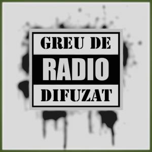 Radio Greu De Difuzat FM